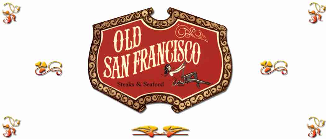 Return to the Old San Francisco Steak House